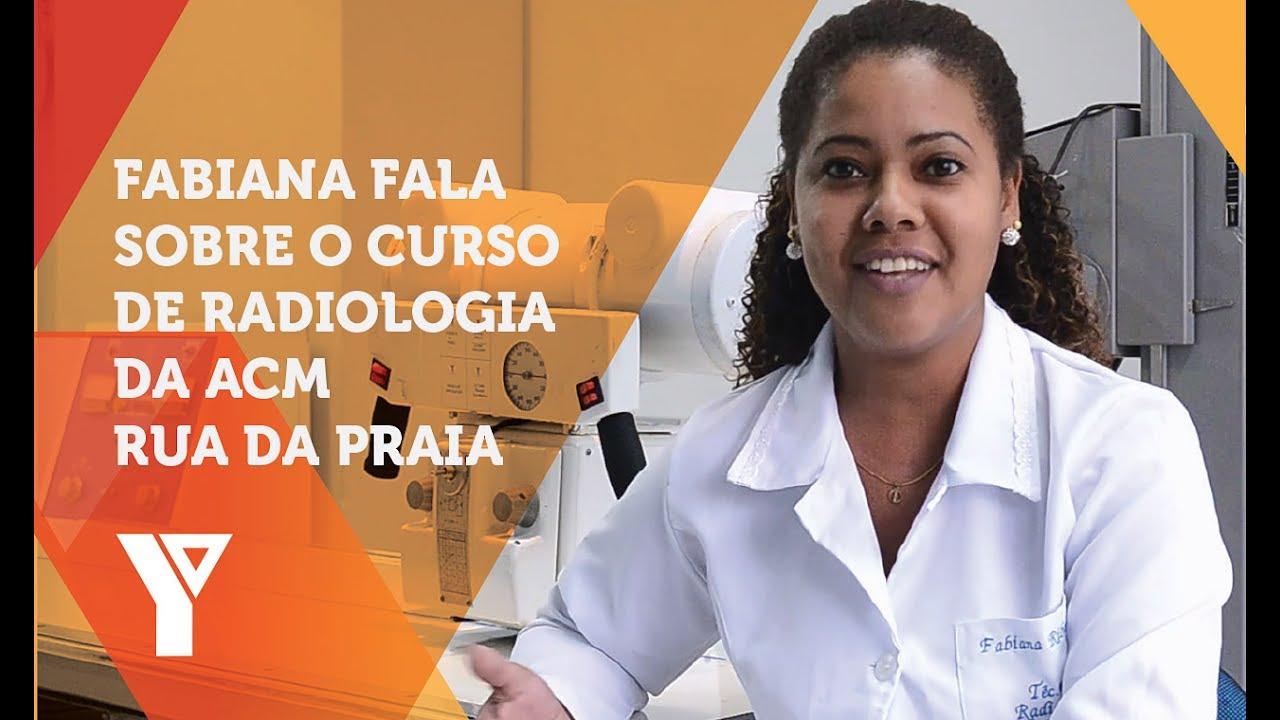 fabiana fala sobre o curso de radiologia da acm rua da praia youtube17191 Valor Do Curso De Radiologia #17