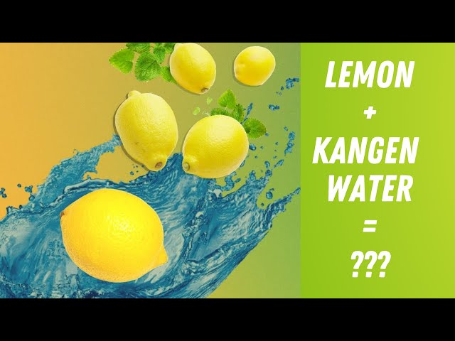Lemon and Kangen Water - Very Healthy!