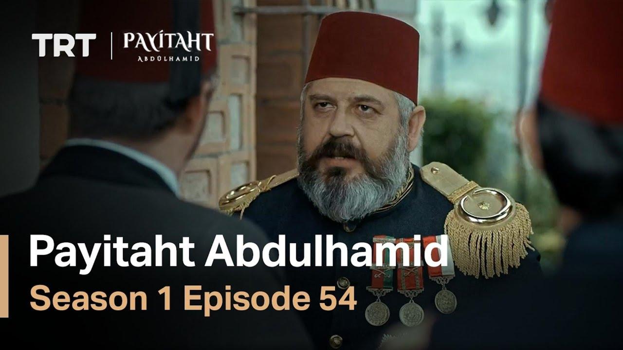 Payitaht Abdulhamid - Season 1 Episode 54 (English Subtitles)