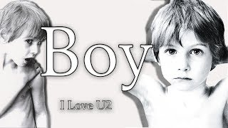 Boy - I Love U2 (A U2 History Documentary)