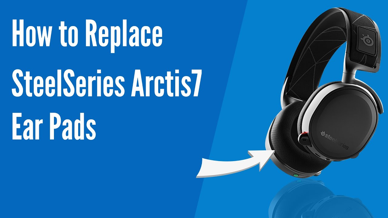 How To Replace Steelseries Arctis 7 5 3 Headphones Ear Pads Cushions Geekria Youtube