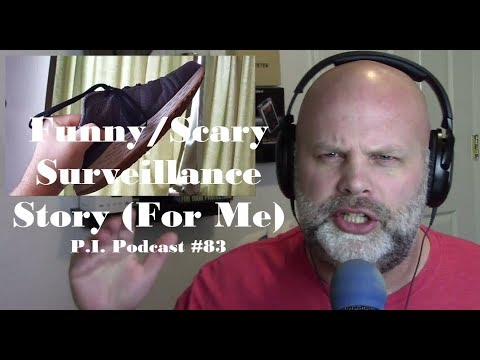 A Scary and Funny Surveillance Story (To Me) - Private Investigator Podcast #83