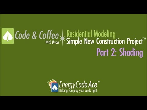Code & Coffee: Residential Modeling – Simple New Construction Project, Part 2 Shading