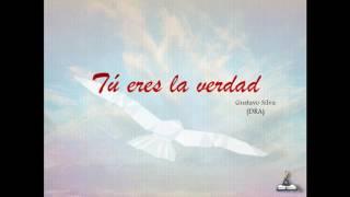 Tú eres la verdad (Gustavo Silva) - Guías Cantadas (ft.  Ana Cristina Muñoz)