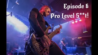Episode 6: Pro Level S**t!