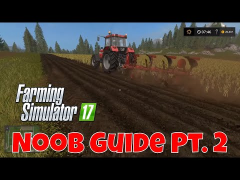 A beginners guide to Farming Simulator 17 - Part Two - Growing your first crop