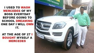 """""""I Used To Wash Mercedes Of My Boss, Now I Own One"""""""