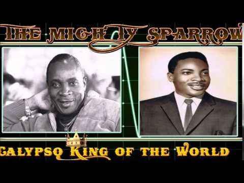 Best Of Mighty Sparrow [Calypso King of the World] Calypso Classic  mix by djeasy