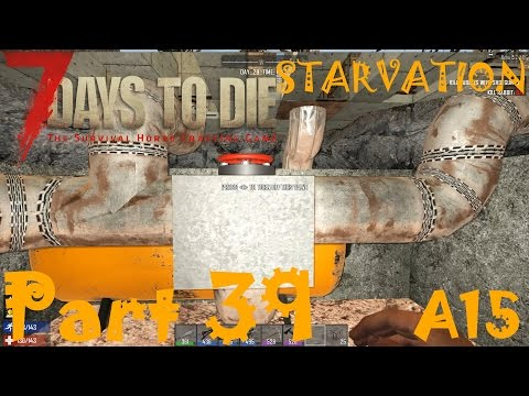 GAS AND HEAT VALVES | 7 Days To Die Starvation A15 | Part 39