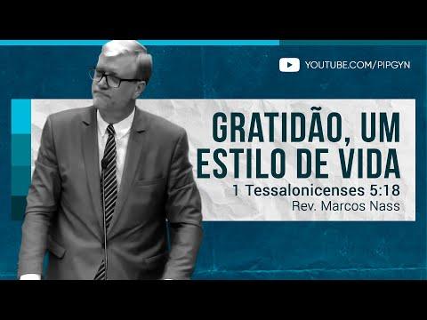 Gratidão, um estilo de vida - 1 Tessalonicenses 5:18   Rev. Marcos Nass