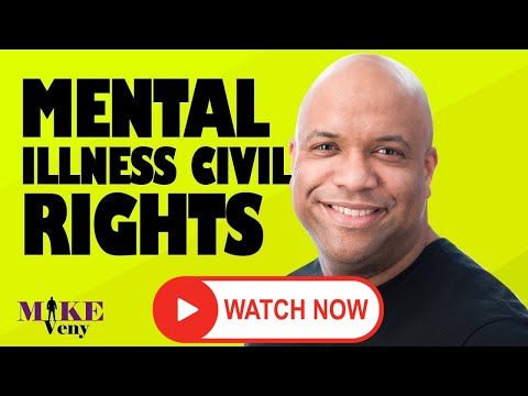 The Mental Illness Civil Rights Movement