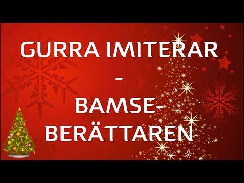 Gurra Imiterar - Bamseberättaren (Gurras julkalender 14 december)