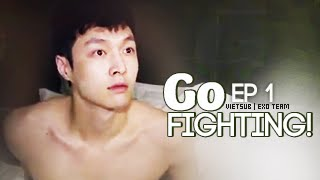 [Vietsub] GO FIGHTING Ep 1 [EXO Team]