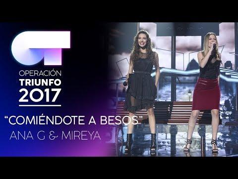 COMIÉNDOTE A BESOS - Ana Guerra y Mireya | Gala 6 | OT 2017