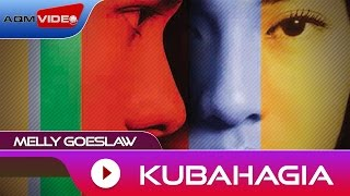 Download Melly Goeslaw - Kubahagia | Official Audio