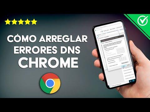 Cómo Arreglar o Solucionar los Errores de DNS de Google Chrome paso a paso
