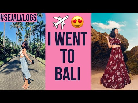 #SejalVlogs: What I Did in BALI!