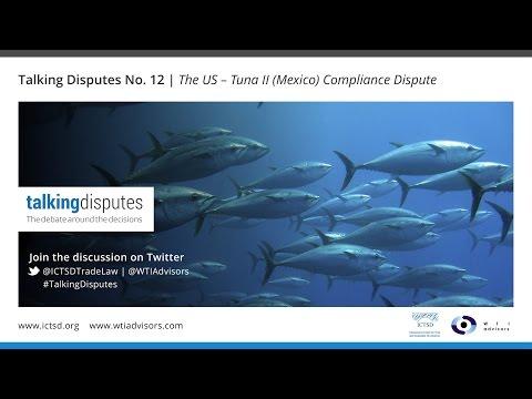 Talking Disputes   The US – Tuna II (Mexico) Compliance Dispute