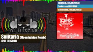 Solitaria (Moombahton Remix) - Alkilados ft Dalmata & DJ Luiscar [FREE DOWNLOAD]