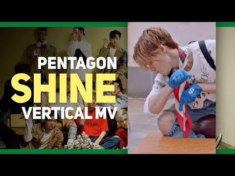 PENTAGON - Shine(빛나리) [VERTICAL MV]