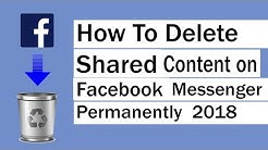 How To Delete Shared Content on Facebook Messenger Permanently