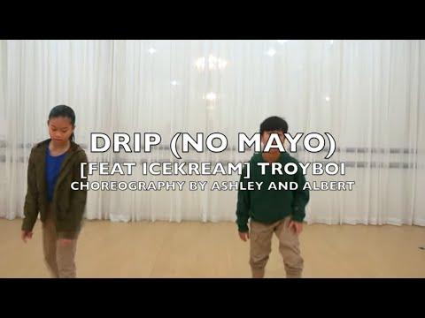 TROYBOI DRIP MAY FT. ICEKREAM DANCE CHOREOGRAPHY DANCE VIDEO