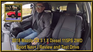 Review and Virtual Video Test Drive In A 2018 Mazda CX 3 1 8 Diesel 115PS 2WD Sport Nav+ VX68
