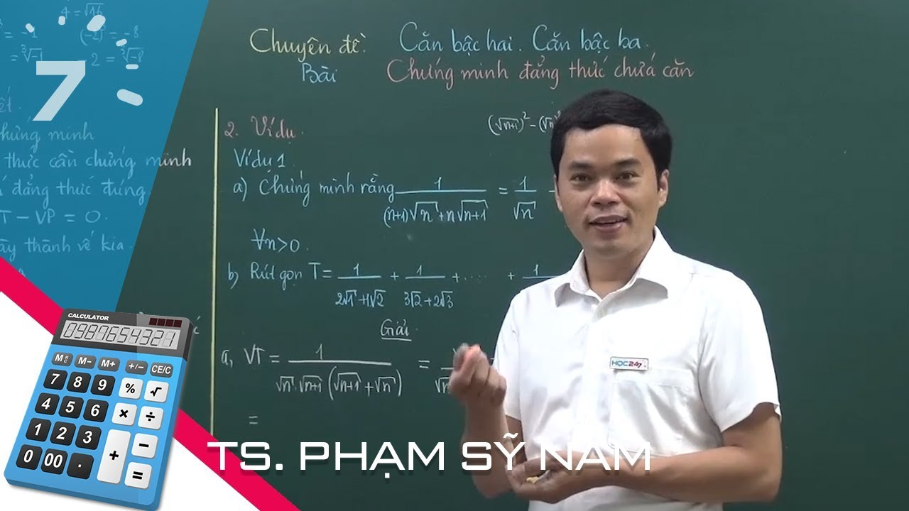 Toán nâng cao lớp 9: Chứng minh đẳng thức chứa căn – Thầy Nam| HỌC247