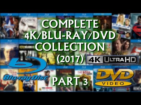 COMPLETE 4K/BLURAY/DVD COLLECTION (2017) - PART 3
