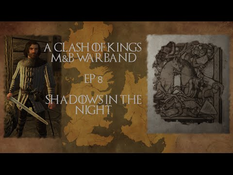 [8] Shadows In The Night - Clash Of Kings 2.0: M&B Warband