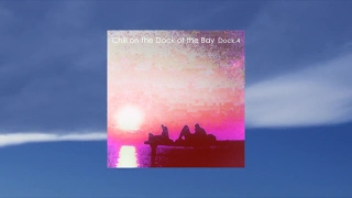 Various Artists - Chill on the Dock of the Bay - Dock.4