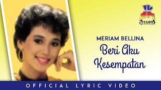Meriam Bellina - Beri Aku Kesempatan (Official Lyric Video)