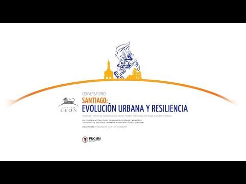 Conversatorio. Santiago: Evolución urbana y resiliencia.