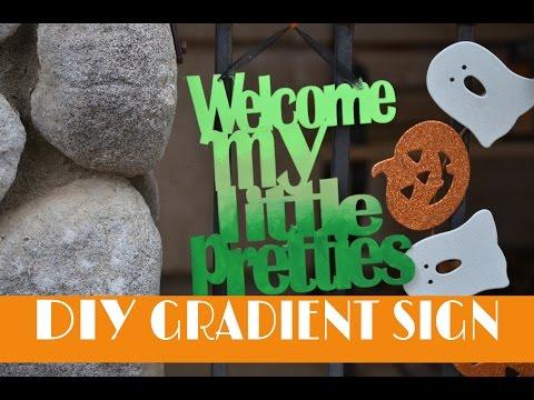 DIY Project #6 : Halloween Gradient Sign