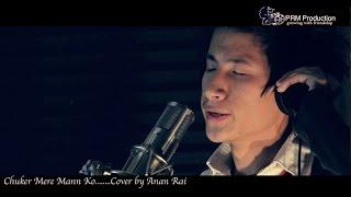 Chukar Mere Mann Ko - Cover By Anan Rai