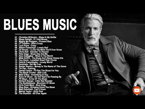 Blues Music - Greatest Best Blues Songs Ever - Relaxing Blues MusicList Of Best Blues Songs
