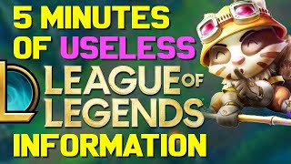 5 Minutes of Useless Information about League of Legends