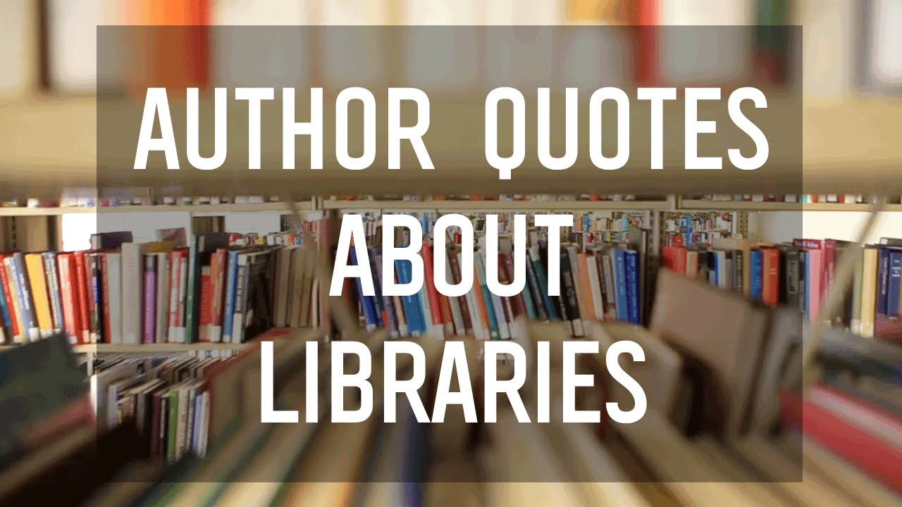 Library Quotes Quotes From Ya Authors On Libraries  Youtube