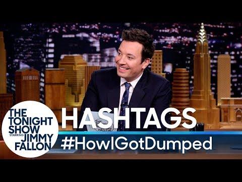 Hashtags: #HowIGotDumped