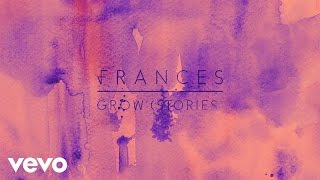 Frances - Grow (Stories)
