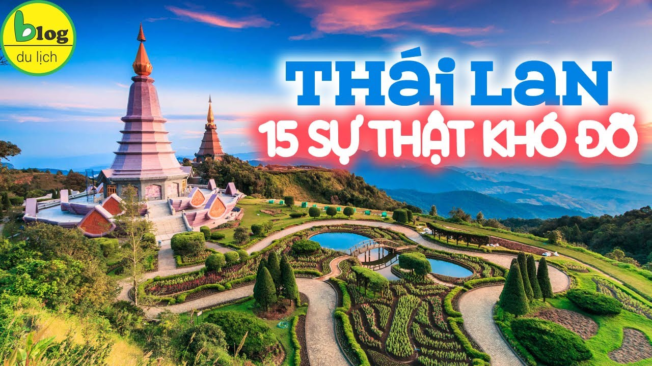 Du lịch Thái Lan bạn đã nghe đến 15 sự thật này?