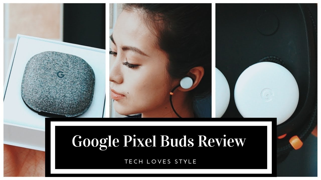 Google Pixel Buds Review By Yarina⎜Tech Loves Style