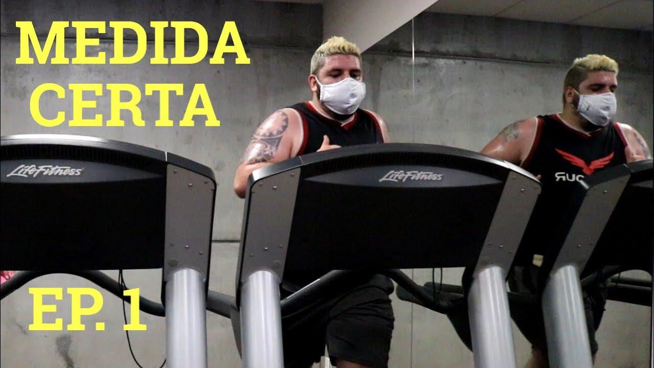 MEDIDA CERTA COM BRUNÃO - Episódio #1 - A Decisão / Primeira Perda de Peso