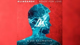 Klingande ft. Joe Killington & Greg Zlap - Ready For Love (Lyrics)