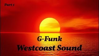 G-Funk / Westcoast Sound (1 hour Mix) =Vol.1=