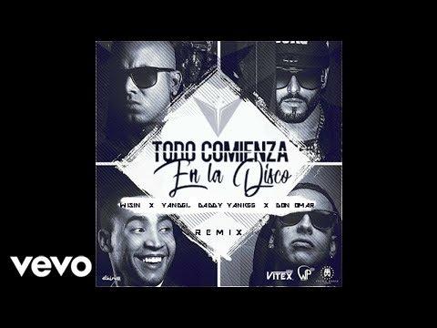Wisin - Todo Comienza En La Disco (Remix) ft. Yandel, Don Omar & Daddy Yankee