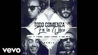 Wisin - Todo Comienza En La Disco (Remix) ft. Yandel, Don Omar & Daddy Yankee