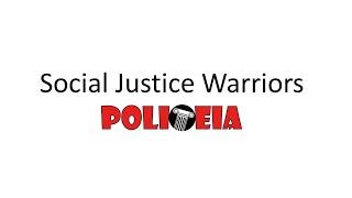 POLITEIA : Qui sont les Social Justice Warriors ?