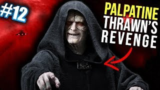 PALPATINE joins the FLEET!!! (Ep. 12) | Empire at War - Thrawn's Revenge 2.3