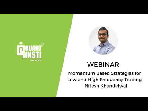Momentum Based Strategies for Low and High Frequency Trading - QuantInsti Webinar